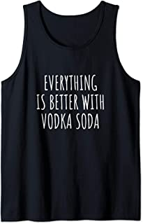 Everything Is Better With Vodka Soda Tank Top