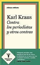 Contra los periodistas y otros contras (Spanish Edition)