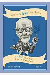 Que ferait Freud à ma place?: La psycho appliquée à mon quotidien Capa comum