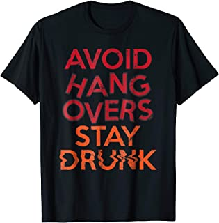 Best Avoid Hangovers Stay Drunk Shirt - Funny Party Shirt Review