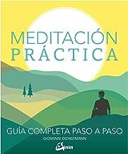 Meditación práctica: Guía completa paso a paso