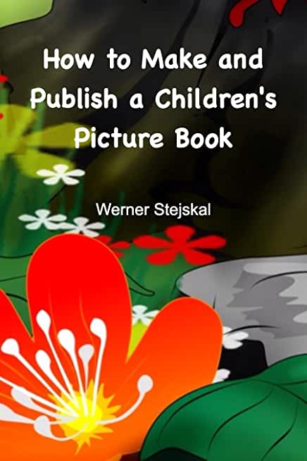 How to Make and Publish a Children's Picture Book: How I created and promoted my picture book series (English Edition)