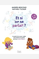 Et si on se parlait ? (7-10 ans) : Le petit livre pour aider les enfants à parler de tout, sans tabou (HarperCollins) Format Kindle