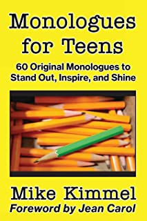 Monologues for Teens: 60 Original Monologues to Stand Out, Inspire, and Shine
