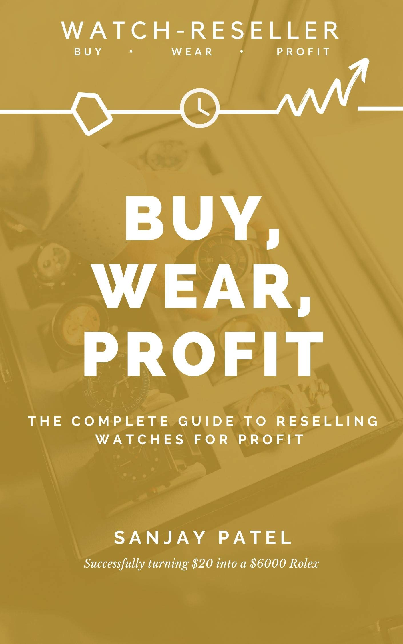 Watch Reseller: Buy, Wear, Profit: A Guide to Reselling Watches for Profit