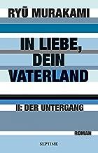 In Liebe, dein Vaterland: II: Der Untergang (German Edition)