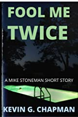 Fool Me Twice: A Mike Stoneman Short Story (Mike Stoneman Thriller) Kindle Edition
