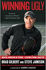 Winning Ugly: Mental Warfare in Tennis--Lessons from a Master Kindle Edition