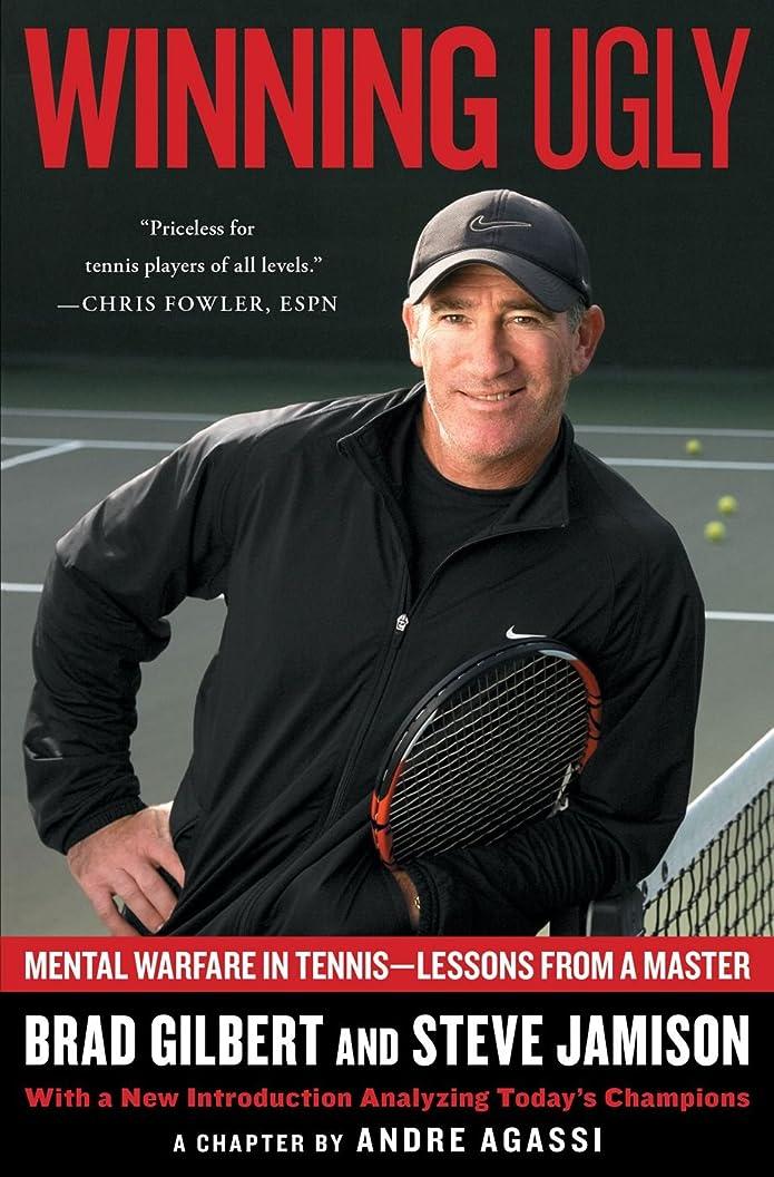本土補うラジエーターWinning Ugly: Mental Warfare in Tennis--Lessons from a Master (English Edition)