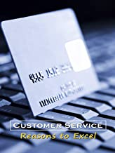 Customer Service Reasons to Excel