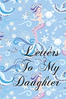 Letters To My Daughter: Things I Want You To Know - Blank Journal For New Mothers, Parents - Memories Keepsake For Your Ch...