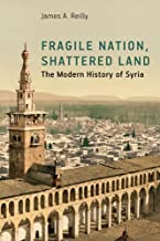 Fragile Nation, Shattered Land: The Modern History of Syria