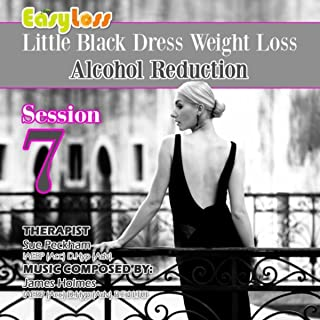 Alcohol Reduction - Little Black Dress Weight Loss System Session 7