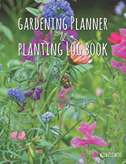 Gardening Planner & Planting Log Book: Wild Flowers (120 Pages, 8.5 X 11)