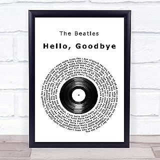 Hello, Goodbye Vinyl Record Song Lyric Quote Music Poster Gift Present Wedding Song Art Print