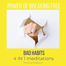 Power of Breaking Free Bad Habits 4 in 1 Meditations: Change Your Brain, Trust & Commit to Yourself, Exercise Self-Contro...