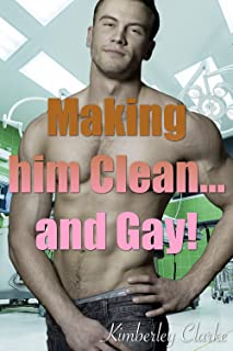 Making Him Clean...And Gay!