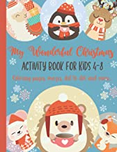 My Wonderful Christmas: Activity Book For Kids, Girls and Boys, Ages 4-8 with Coloring Pages, Mazes, Dot to Dot and More, ...