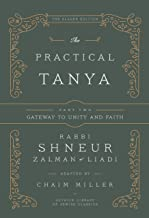 The Practical Tanya Part Two - Gateway To Unity and Faith