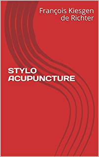 STYLO ACUPUNCTURE (French Edition)