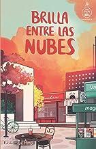 Brilla entre las nubes (Serie Ideas en la casa del árbol. Volumen 6): Novela infantil-juvenil. Lectura de 8-9 a 11-12 años...