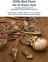 نهاية cliffs المزرعة Isle Of thanet ، Kent: برونز mortuary الشعائرية موقع بسيط من العمر ، الكي العمر و anglo-saxon الفترة مع الدليل لهاتف long-distance البحرية على الحركة (wessex archaeology إبلاغ)