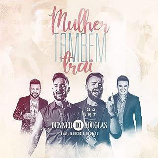 Mulher Também Trai (feat. Marcos & Belutti) [Lado Oposto]