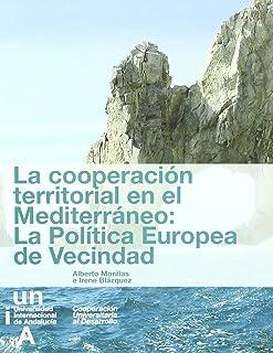 La cooperación territorial en el Mediterráneo: La política europea de vecindad