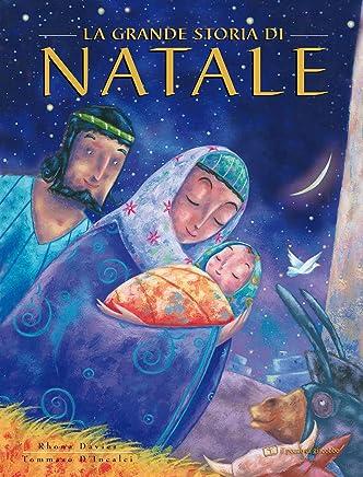 La grande storia di Natale. Ediz. illustrata