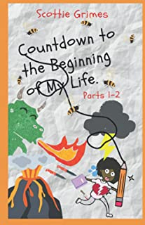 Countdown to the Beginning of My Life: Parts 1-2 (Never Stop Never Stopping Series)