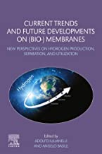 Current Trends and Future Developments on (Bio-) Membranes: New Perspectives on Hydrogen Production, Separation, and Utili...