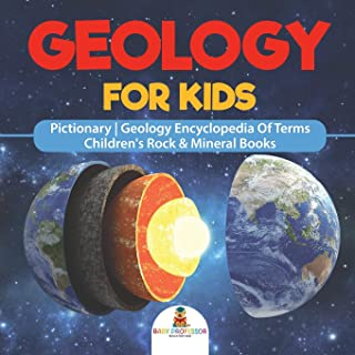 Geology For Kids - Pictionary - Geology Encyclopedia Of Terms - Children's Rock & Mineral Books