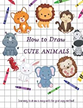 How To Draw Cute Animals - Learn To Draw Is Easy With The Grid Copy Method: A Fun and Simple Drawing Book to Learn to Draw