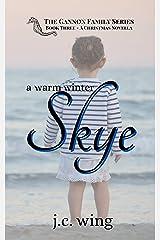 A Warm Winter Skye: A Gannon Family Novella Kindle Edition