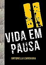 VIDA EM PAUSA