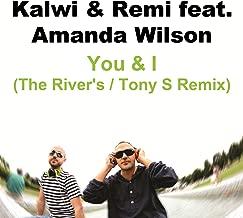 You & I feat. Amanda Wilson (The River's & Tony S Remix)