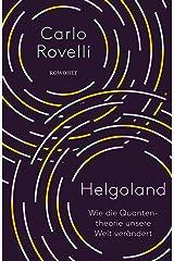Helgoland: Wie die Quantentheorie unsere Welt verändert (German Edition) Kindle Edition