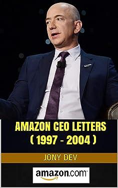 Amazon CEO Letters ( 1997 - 2004 ) : CEO Letters & Biz Reports Book 1