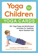 Yoga for Children–Yoga Cards: 50+ Yoga Poses and Mindfulness Activities for Healthier, More Resilient Kids PDF