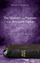 The Ministry and Purpose of the Associate Pastor