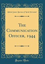 The Communication Officer, 1944 (Classic Reprint)
