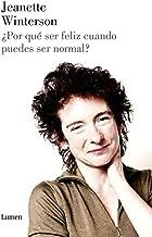¿Por qué ser feliz cuando puedes ser normal? (Spanish Edition)