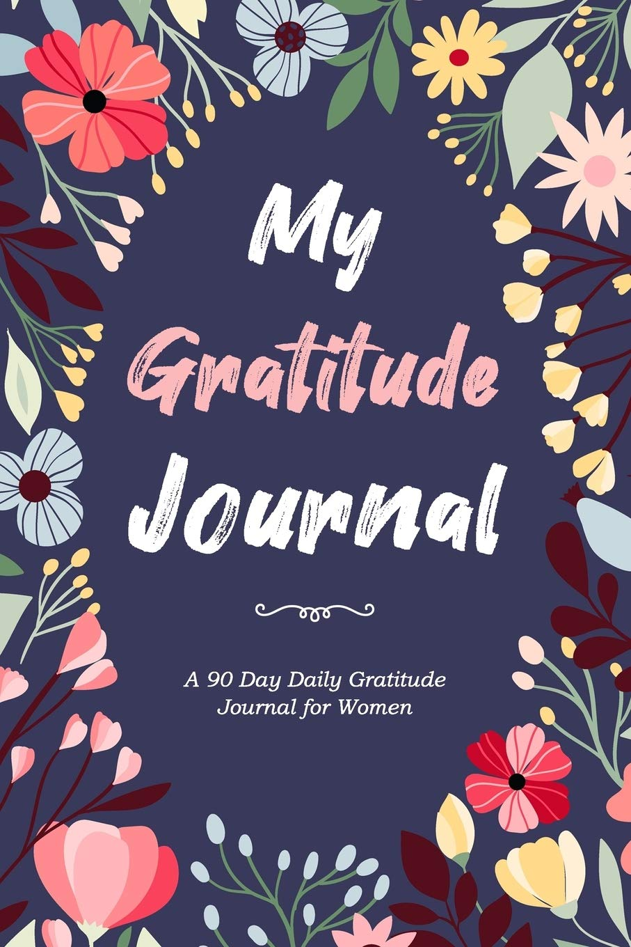 Daily Gratitude Journal For Women: 90 Day Gratitude Journal With Prompts For Women / Daily Reflection Journal