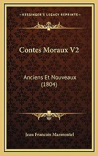 Contes Moraux V2: Anciens Et Nouveaux (1804)