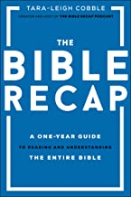 The Bible Recap: A One-Year Guide to Reading and Understanding the Entire Bible PDF