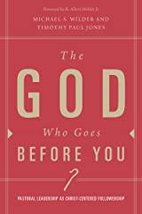 The God Who Goes before You: Pastoral Leadership as Christ-Centered Followership Kindle Edition