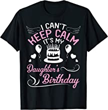 I Can't Keep Calm It's My Daughter's Birthday Dad Mom Shirt