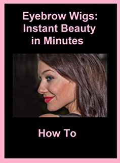 Eyebrow Wigs: Instant Beauty in Minutes - How To