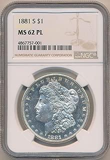 1881 S Morgan Dollar Morgan Dollar MS62 PL NGC
