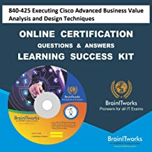 840-425 Executing Cisco Advanced Business Value Analysis and Design TechniquesCertification Online Video Learning Made Easy